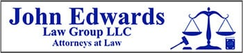 John Edwards Law Group LLC Attorneys at Law